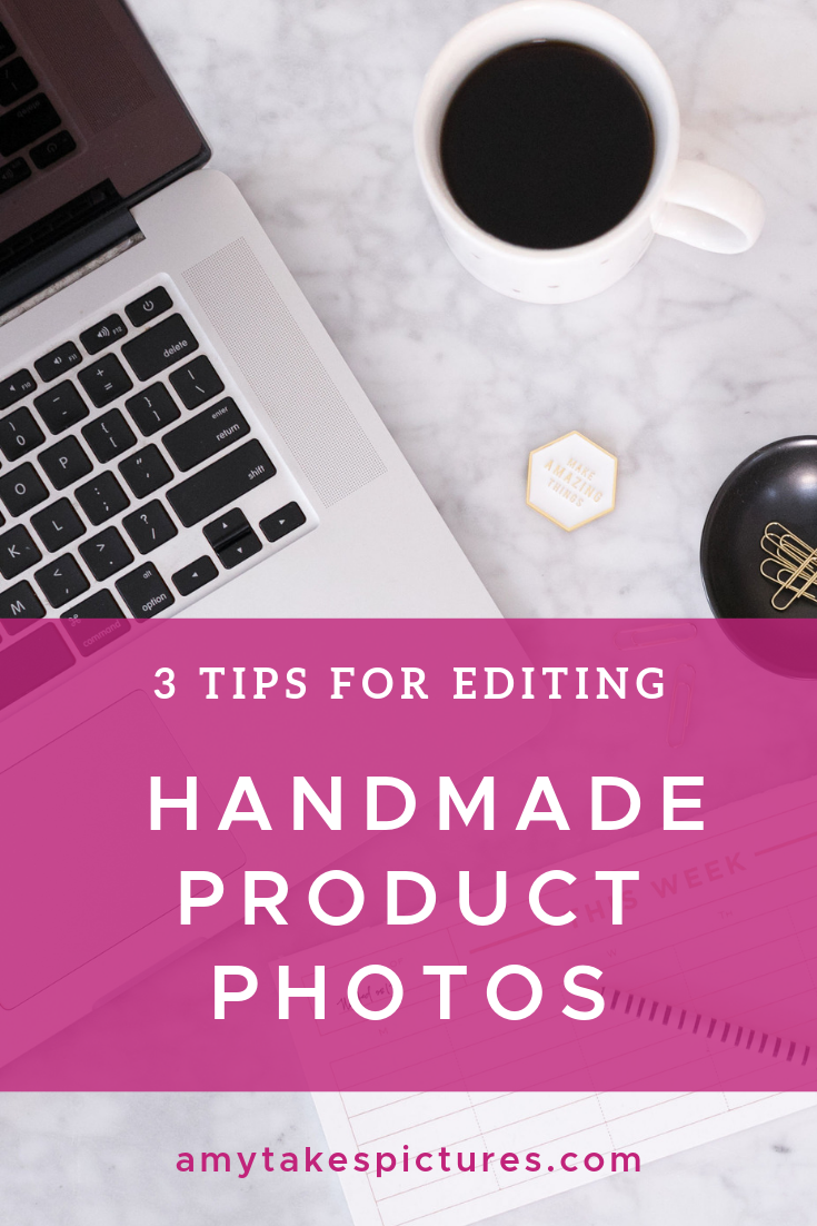 Here are my top three photo editing tips that will help editing feel a little less stressful and a bit more enjoyable @amyeatonphotography www.amytakespictures.com | #etsysellers #craftphotography #productphotography #phototutorial #photoediting