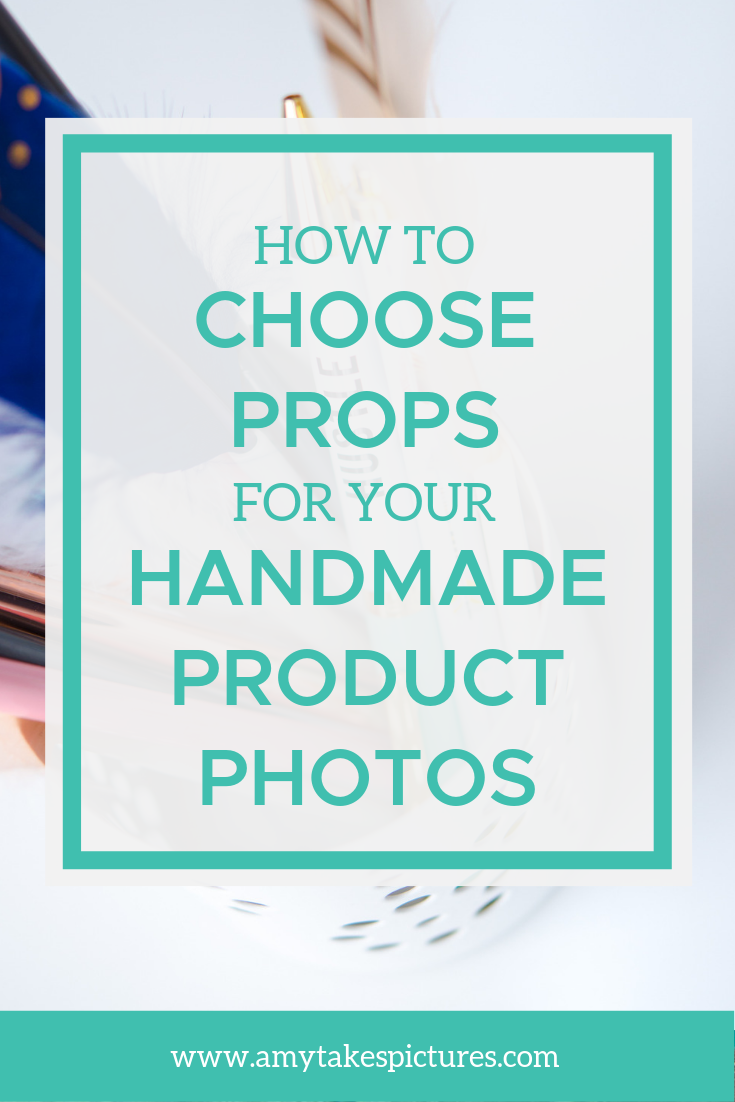 Do you wonder what props to use, when, and how many for your handmade product photos? One thing I've heard over and over again from handmade sellers is the challenge of knowing how to properly style their DIY product photos. @amyeatonphotography www.amytakespictures.com | #etsysellers #craftphotography #productphotography #phototutorial